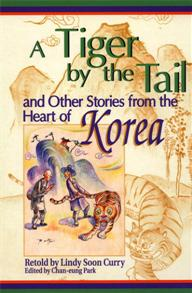 A Tiger by the Tail and Other Stories from the Heart of Korea cover image