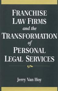Franchise Law Firms and the Transformation of Personal Legal Services