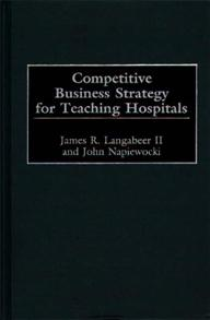 Competitive Business Strategy for Teaching Hospitals cover image