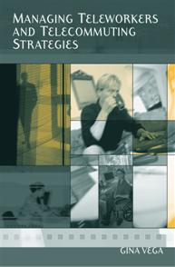 Managing Teleworkers and Telecommuting Strategies cover image