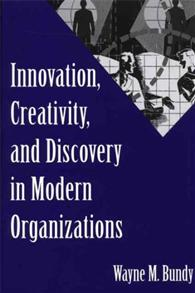 Innovation, Creativity, and Discovery in Modern Organizations cover image