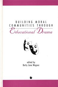 Building Moral Communities Through Educational Drama cover image