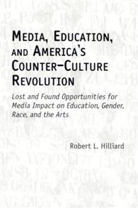 Media, Education, and America's Counter-Culture Revolution cover image