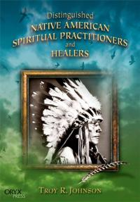 Distinguished Native American Spiritual Practitioners and Healers cover image