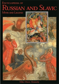 Encyclopedia of Russian and Slavic Myth and Legend cover image
