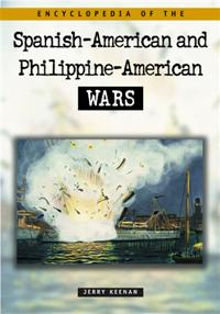Cover image for Encyclopedia of the Spanish-American and Philippine-American Wars