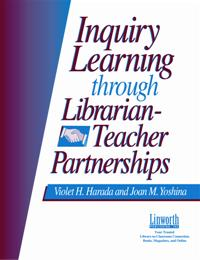 Inquiry Learning Through Librarian-Teacher Partnerships cover image