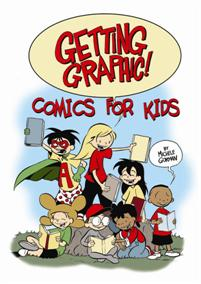 Cover image for Getting Graphic! Comics for Kids