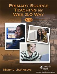 Primary Source Teaching the Web 2.0 Way, K–12 cover image
