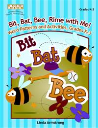 Bit, Bat, Bee, Rime with Me! Word Patterns and Activities, Grades K-3 cover image