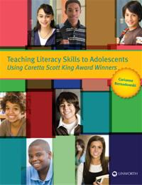 Teaching Literacy Skills to Adolescents Using Coretta Scott King Award Winners cover image