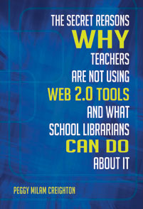 The Secret Reasons Why Teachers Are Not Using Web 2.0 Tools and What School Librarians Can Do about It cover image