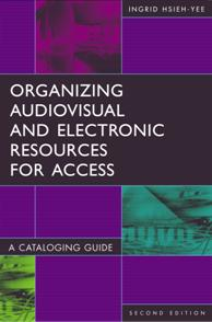Organizing Audiovisual and Electronic Resources for Access cover image