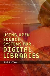 Using Open Source Systems for Digital Libraries cover image