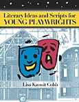 Literary Ideas and Scripts for Young Playwrights cover image