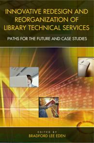 Innovative Redesign and Reorganization of Library Technical Services cover image