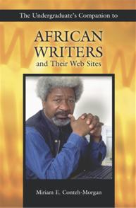 The Undergraduate's Companion to African Writers and Their Web Sites cover image