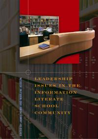 Leadership Issues in the Information Literate School Community cover image