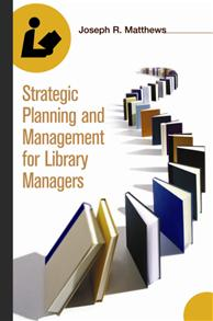 Strategic Planning and Management for Library Managers cover image