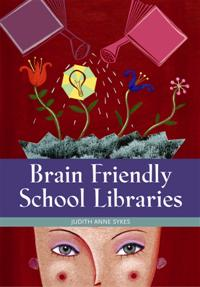 Brain Friendly School Libraries cover image