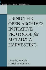 Using the Open Archives Initiative Protocol for Metadata Harvesting cover image