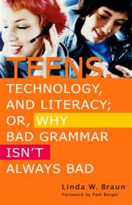 Teens, Technology, and Literacy; Or, Why Bad Grammar Isn't Always Bad cover image