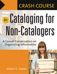 Crash Course in Cataloging for Non-Catalogers cover image