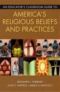 An Educator's Classroom Guide to America's Religious Beliefs and Practices cover image