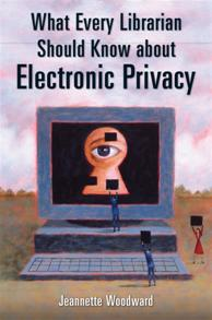 What Every Librarian Should Know about Electronic Privacy cover image