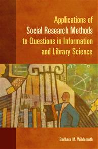 Cover image for Applications of Social Research Methods to Questions in Information and Library Science