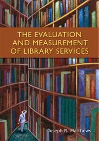 The Evaluation and Measurement of Library Services cover image