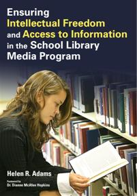 Ensuring Intellectual Freedom and Access to Information in the School Library Media Program cover image