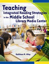 Teaching Integrated Reading Strategies in the Middle School Library Media Center cover image