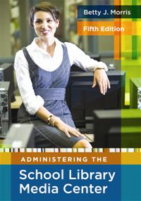 Administering the School Library Media Center, 5th Edition cover image