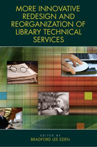 More Innovative Redesign and Reorganization of Library Technical Services cover image