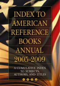 Index to American Reference Books Annual 2005-2009 cover image