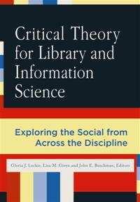 Critical Theory for Library and Information Science cover image