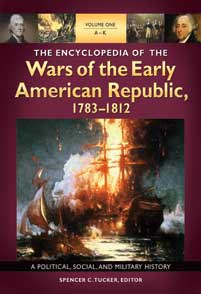 The Encyclopedia of the Wars of the Early American Republic, 1783–1812 cover image