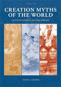 Creation Myths of the World: An Encyclopedia, 2nd Edition - ABC-CLIO