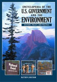 Cover image for Encyclopedia of the U.S. Government and the Environment