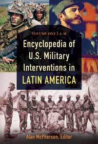 Encyclopedia of U.S. Military Interventions in Latin America cover image