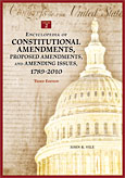 Encyclopedia of Constitutional Amendments, Proposed Amendments, and Amending Issues, 1789–2010, 3rd Edition cover image