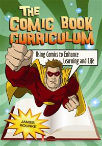 Cover image for The Comic Book Curriculum