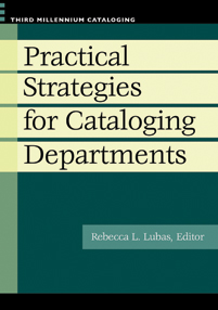 Practical Strategies for Cataloging Departments cover image
