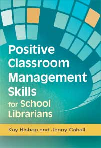Positive Classroom Management Skills for School Librarians cover image