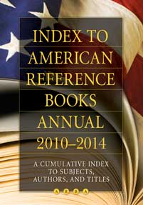 Index to American Reference Books Annual 2010–2014 cover image