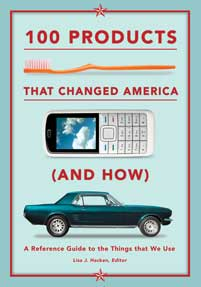 100 Products that Changed America (and How) cover image