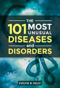 The 101 Most Unusual Diseases and Disorders cover image