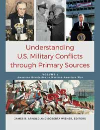 Cover image for Understanding U.S. Military Conflicts through Primary Sources