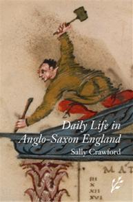 Daily Life in Anglo-Saxon England cover image